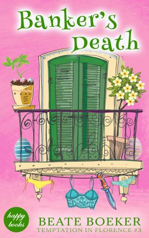 Cover Bankers Death by Beate Boeker Temptation in Florence #3 cozy mystery
