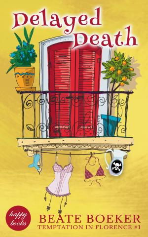 Cover Delayed Death Beate Boeker Temptation in Florence #1 cozy mystery