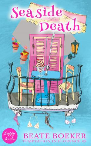 Cover Seaside Death by Beate Boeker Temptation in Florence #5 cozy mystery