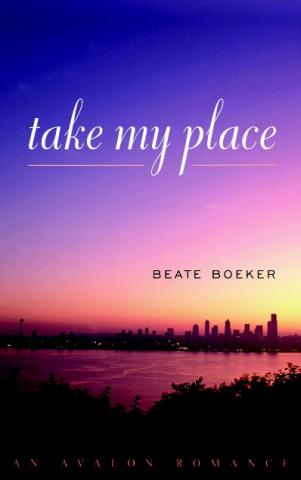 Take My Place by Beate Boeker sweet romance Bainbridge Island Seattle
