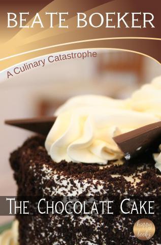 The Chocolate Cake by Beate Boeker A Culinary Catastrophe short story Hamburg Germany
