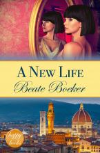 Cover A New Life by Beate Boeker sweet romance Italy Florence
