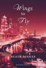 Cover Wings to Fly by Beate Boeker sweet romance Seattle
