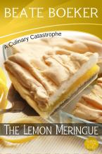 Cover The Lemon Meringue by Beate Boeker A Culinary Catastrophe short story Hamburg Germany